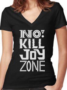 No KILL JOY zone on black Women's Fitted V-Neck T-Shirt