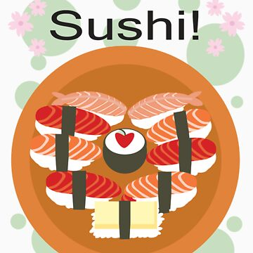 Sushi! by AnimePlusYuma