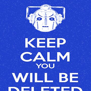 Keep Calm you will be deleted by nekokun