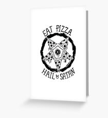 Eat Pizza Hail Satan Greeting Card