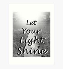 """Let Your Light Shine"" by Carter L. Shepard Art Print"