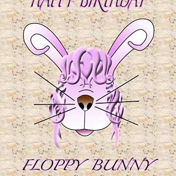 Floppy bunny Birthday card by artistonline