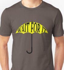 Wait For It Unisex T-Shirt