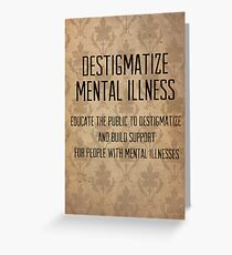 destigmatize mental illness Greeting Card