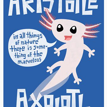 Aristotle Axolotl {Sticker} by geeksweetie
