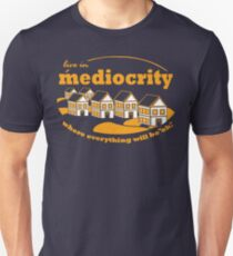 Live in Mediocrity T-Shirt
