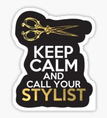 Keep Calm and Call Your Stylist Sticker