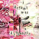 Dragonfly Dream by Carolynne