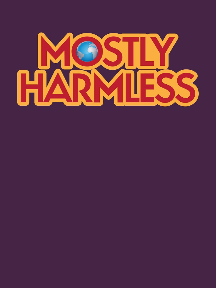 Mostly Harmless by BoomShirts