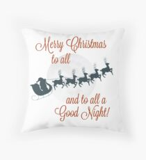 Merry Christmas To All...To All A Good Night! Throw Pillow
