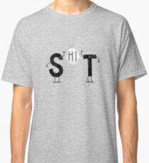 S hi T Classic T-Shirt