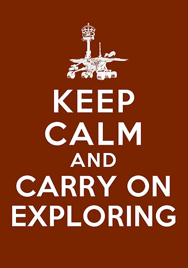 Keep Calm and Carry On Exploring by Planetary Society