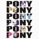 My Little Pony Mane Six 'PONY' Black Lettering by ZincSpoon