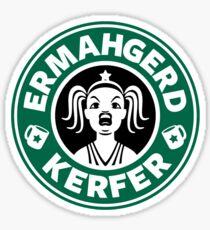 ERMAHGERD, KERFER! Sticker