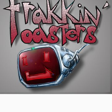 Frakkin' Toasters by ParadoxVEM