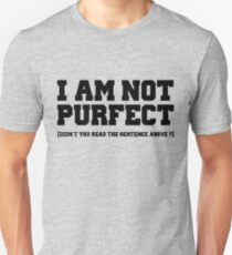 Not purfect Unisex T-Shirt