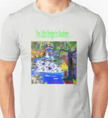The Little Bridge to Nowhere Unisex T-Shirt