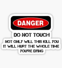 Funny Danger Warning Do Not Touch This Sticker