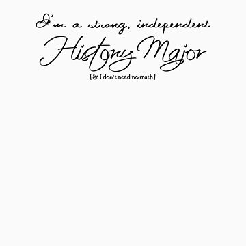 History Major Don't Need No Math { -Books } by middletone