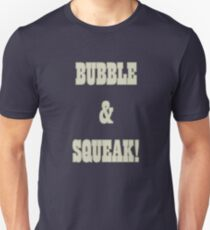 Bubble and Squeak! T-Shirt