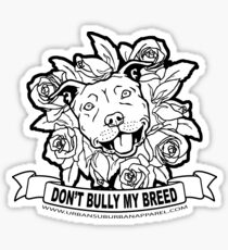 DON'T BULLY MY BREED ROSES Sticker