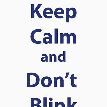 Keep Calm and Don't Blink by sambambina
