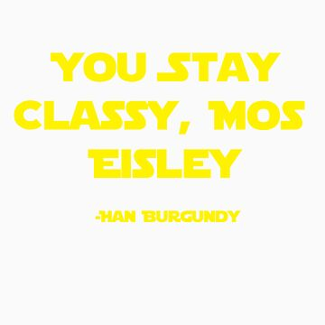 You Stay Classy, Mos Eisley by LeafsFTW