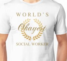 World's Okayest Social Worker Unisex T-Shirt
