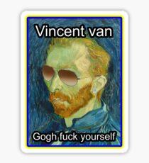 Vincent van Gogh Fuck Yourself Sticker