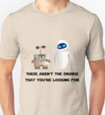 These aren't the droids that you're looking for T-Shirt