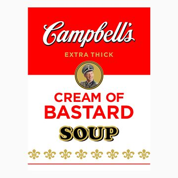 Campbell's Extra Thick Cream of Bastard Soup (black) by Tunic