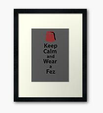 Keep Calm and Wear a Fez - Grey Framed Print
