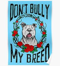 DON'T BULLY MY BREED V3 Poster