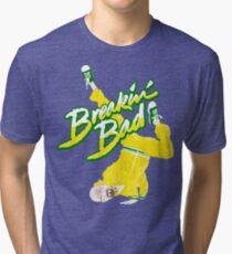Breakin' Bad Tri-blend T-Shirt