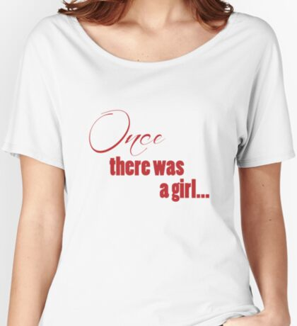 Once There Was A Girl Women's Relaxed Fit T-Shirt