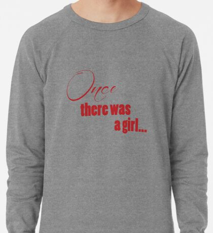 Once There Was A Girl Lightweight Sweatshirt