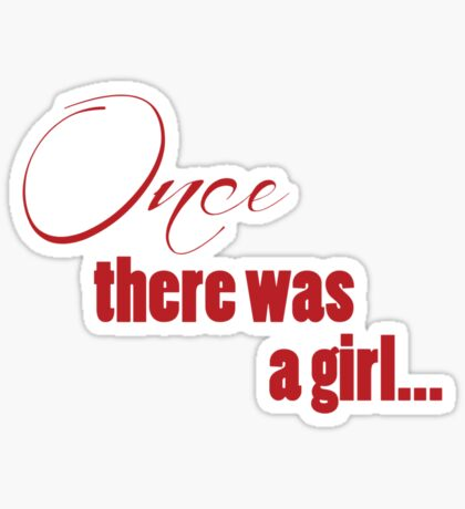 Once There Was A Girl Sticker
