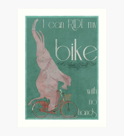 I Can Ride My Bike With No Hands Art Print