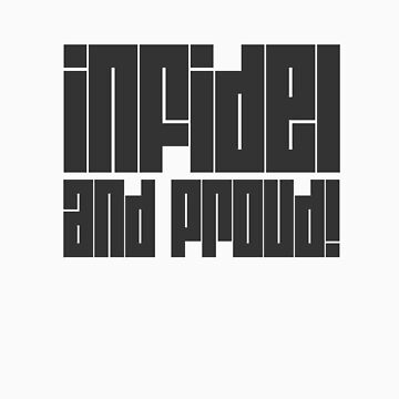 infidel and proud! by theG