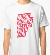 Music Sounds Better With You - red Classic T-Shirt
