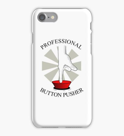 Professional Button Pusher iPhone Case/Skin