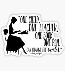 Teacher Quote - Malala Yousafzai  Sticker