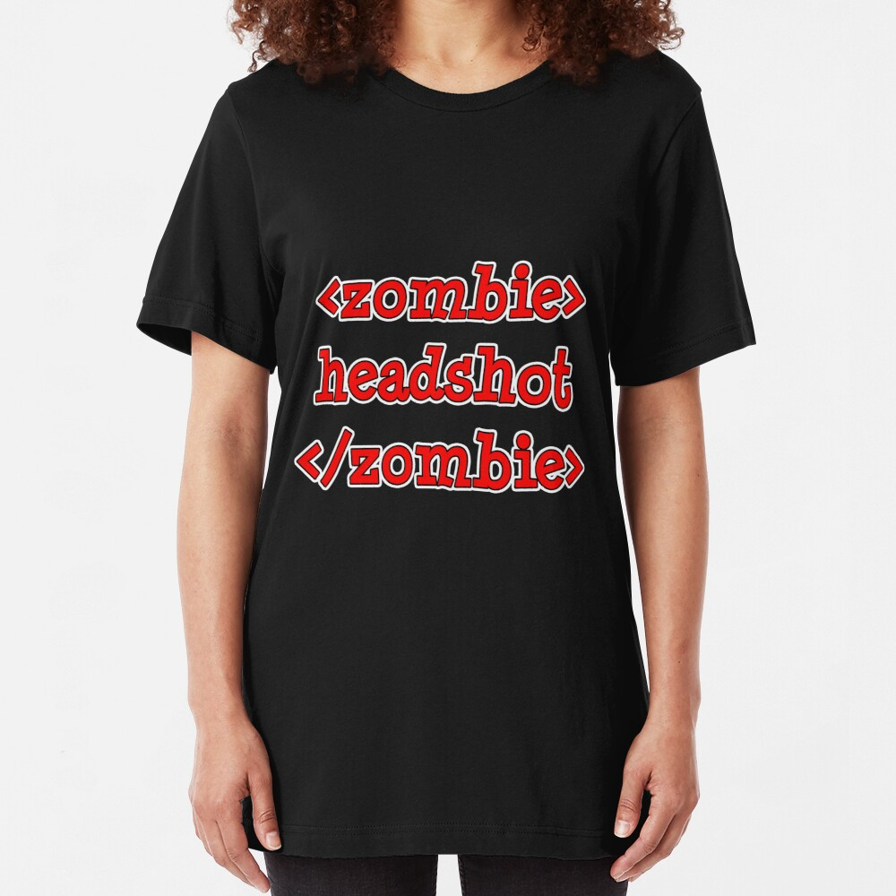 <zombie> headshot </zombie> Slim Fit T-Shirt