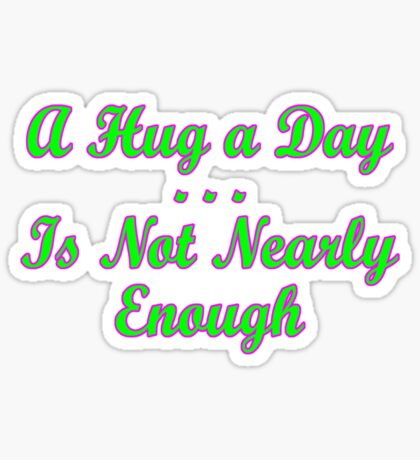 not enough hugs 1 Sticker