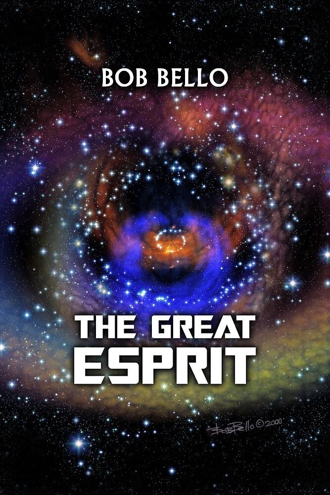 The Great Esprit by Bob Bello