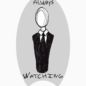 Always Watching by Sammyzilla