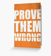 Prove Them Wrong - Gym Inspirational Quotes Greeting Card