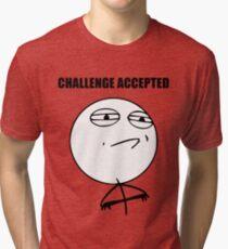 Challenge Accepted (HD) Tri-blend T-Shirt