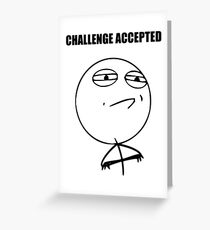 Challenge Accepted (HD) Greeting Card
