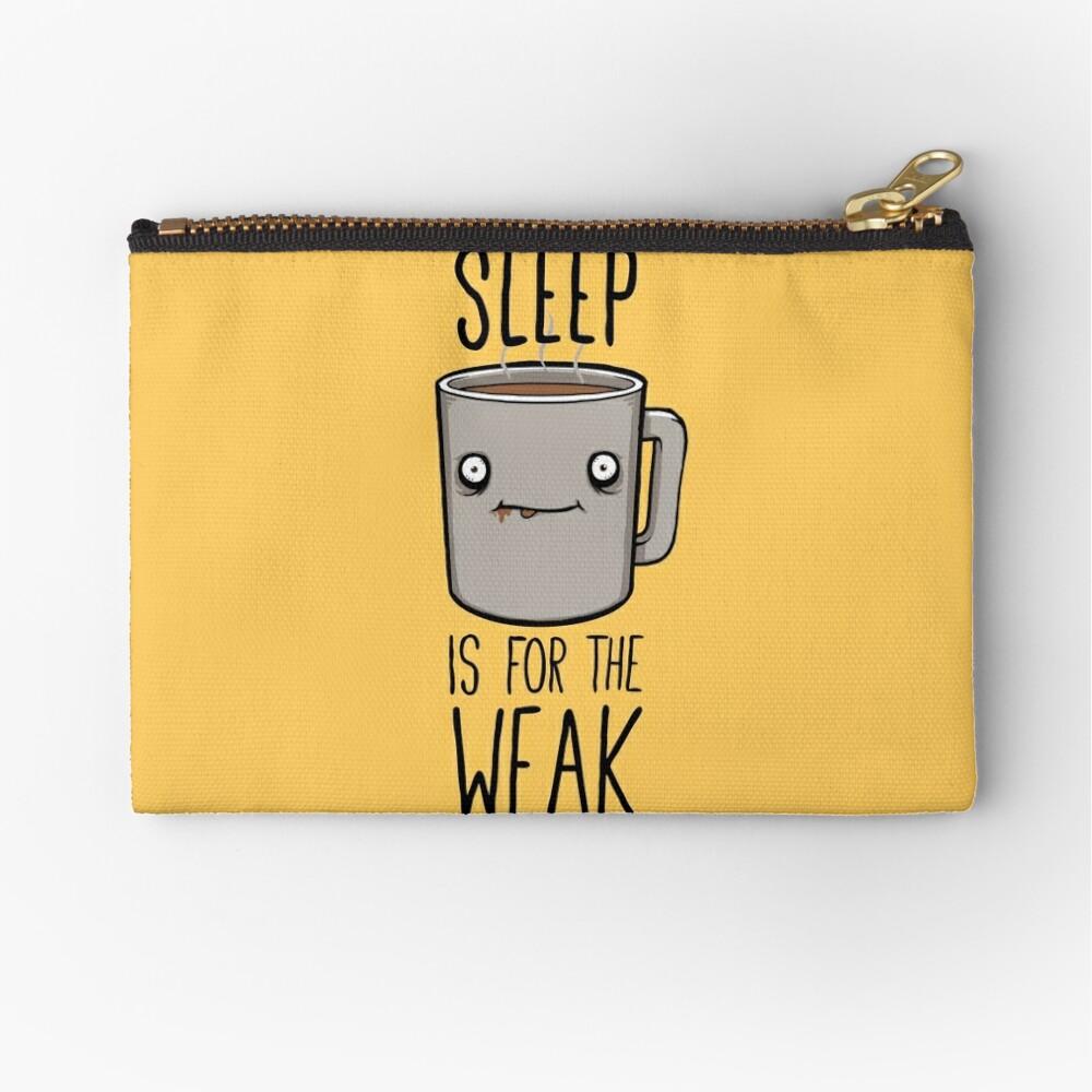 Sleep Is For The Weak Zipper Pouch